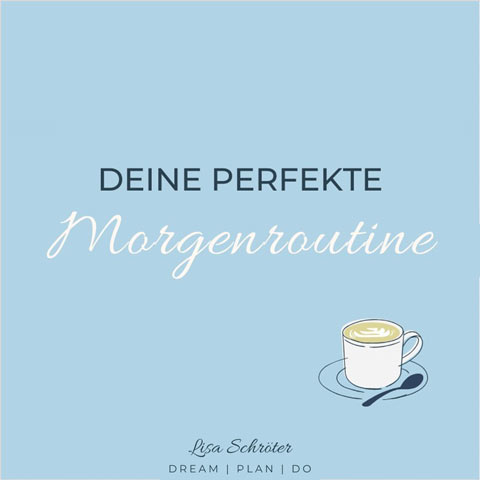 Frühaufsteher-Tipp: Schaffe dir deine eigene perfekte Morgenroutine.